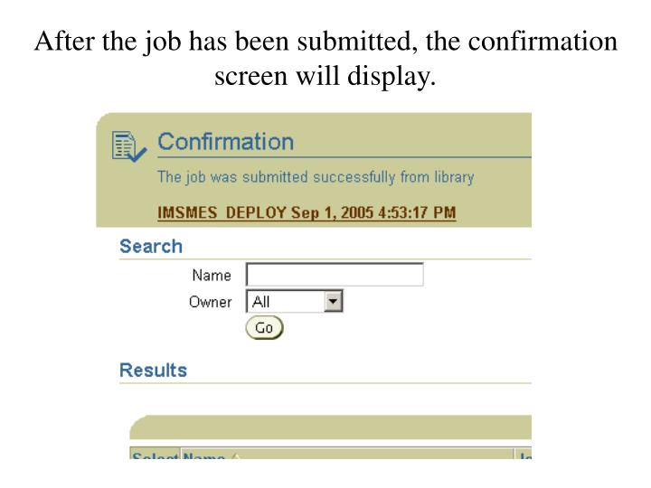 After the job has been submitted, the confirmation screen will display.