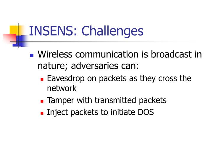 INSENS: Challenges