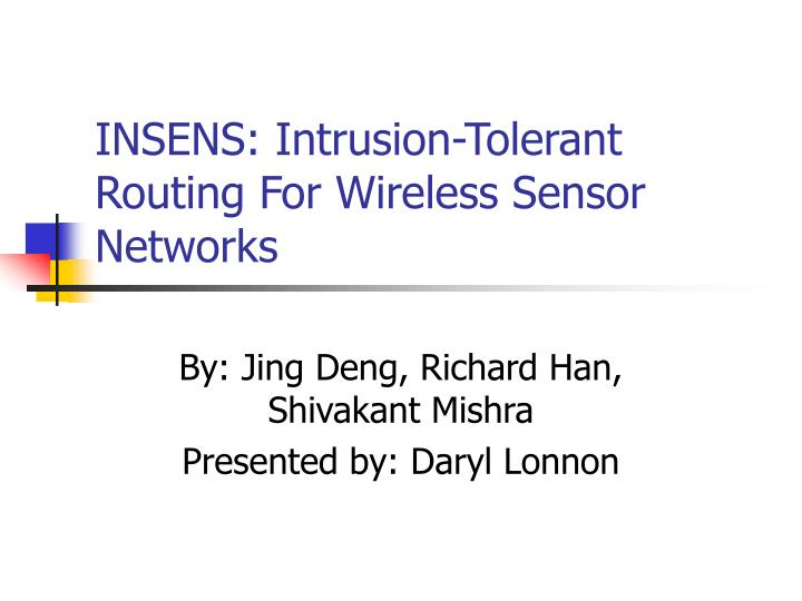 Insens intrusion tolerant routing for wireless sensor networks