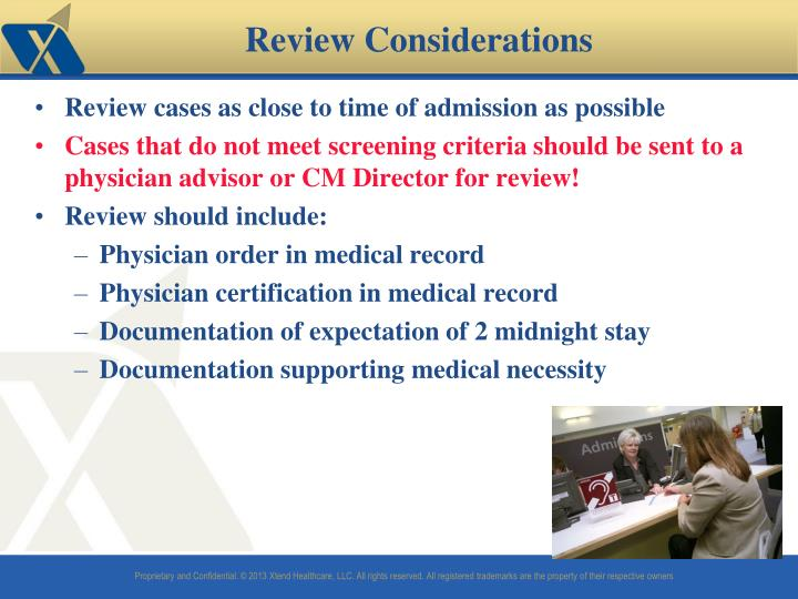 Review cases as close to time of admission as possible