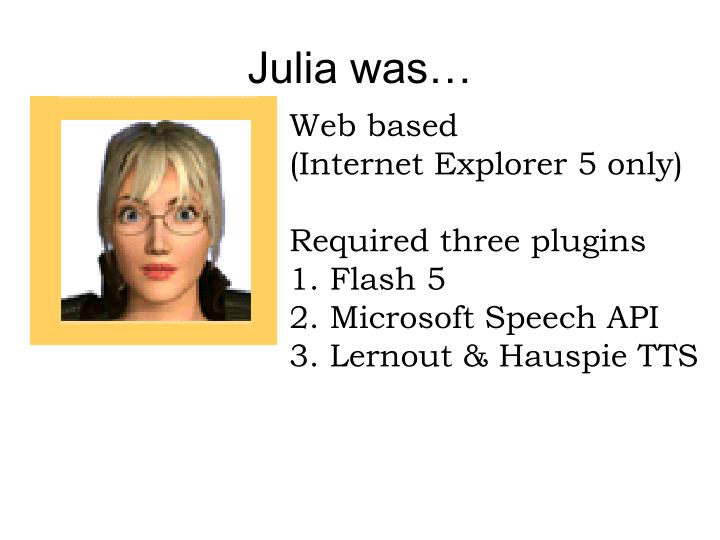 Julia was…