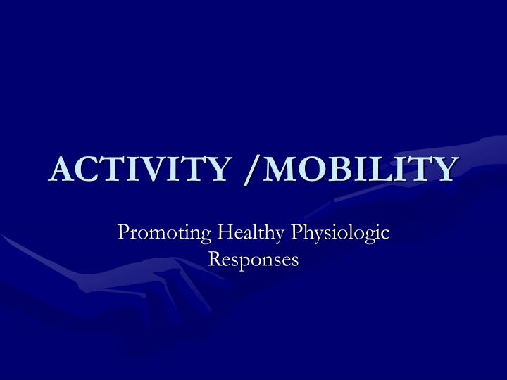 Activity mobility