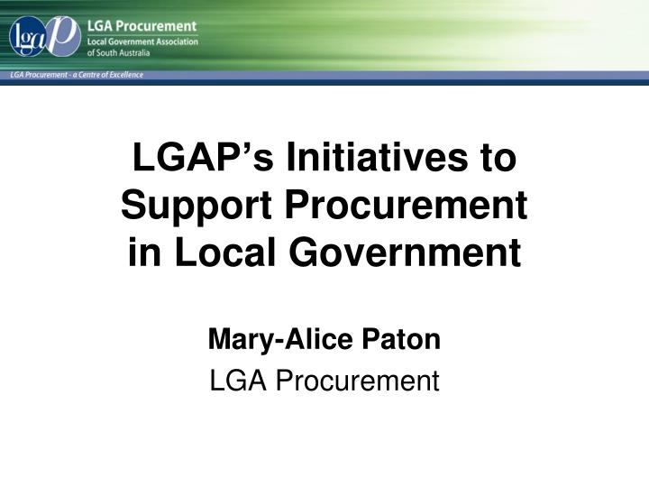 lgap s initiatives to support procurement in local government n.