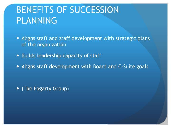 BENEFITS OF SUCCESSION PLANNING