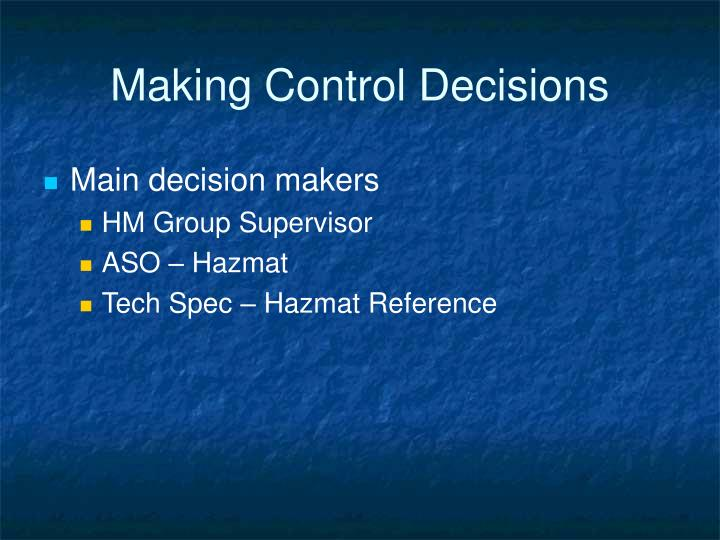 Making Control Decisions