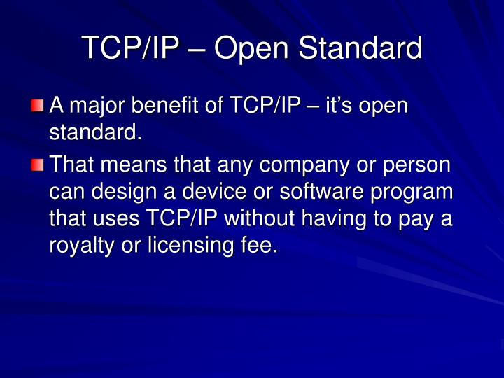 TCP/IP – Open Standard