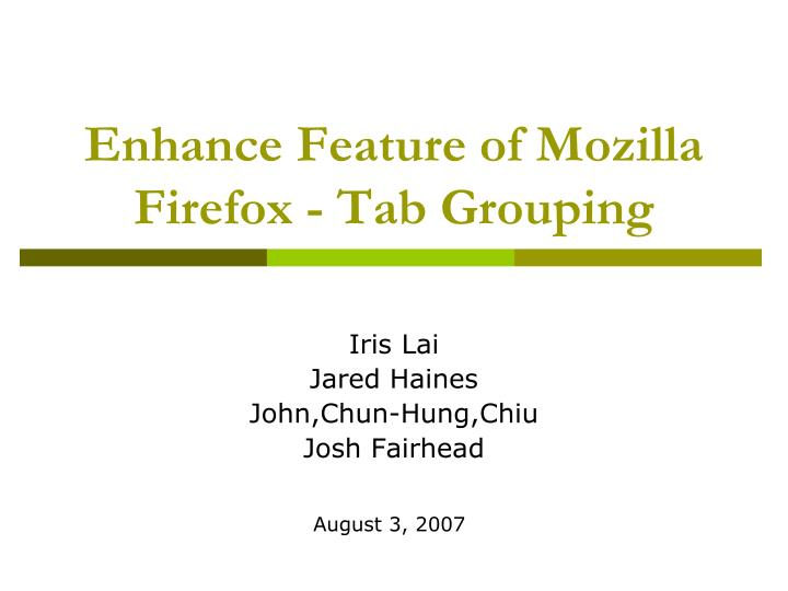 Enhance feature of mozilla firefox tab grouping