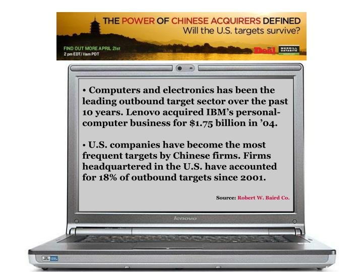 Computers and electronics has been the leading outbound target sector over the past 10 years. Lenovo acquired IBM's personal-computer business for $1.75 billion in '04.