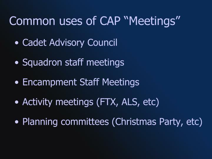 "Common uses of CAP ""Meetings"""