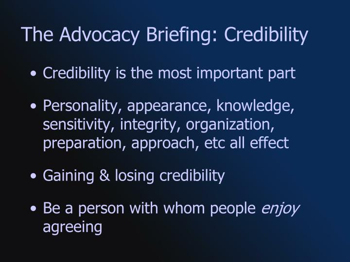 The Advocacy Briefing: Credibility