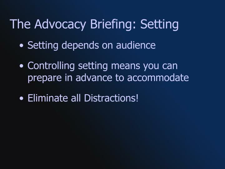 The Advocacy Briefing: Setting
