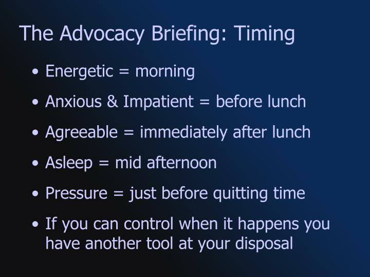The Advocacy Briefing: Timing