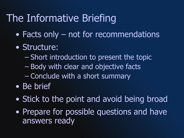 The Informative Briefing