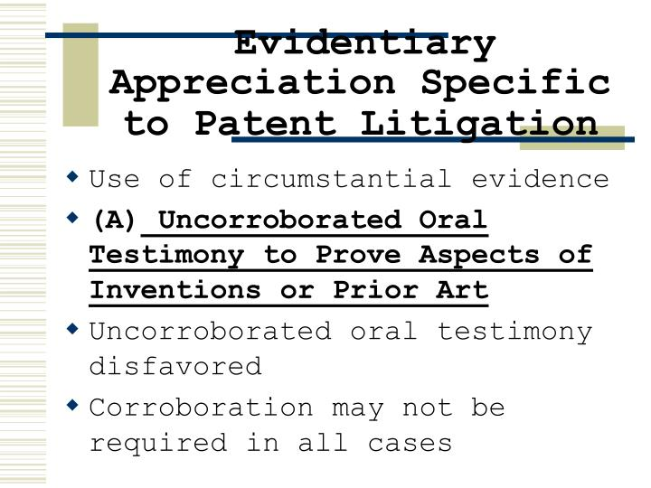 evidentiary appreciation specific to patent litigation n.