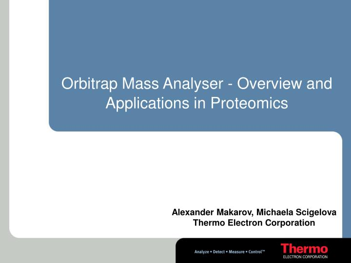 orbitrap mass analyser overview and applications in proteomics n.