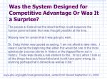 was the system designed for competitive advantage or was it a surprise