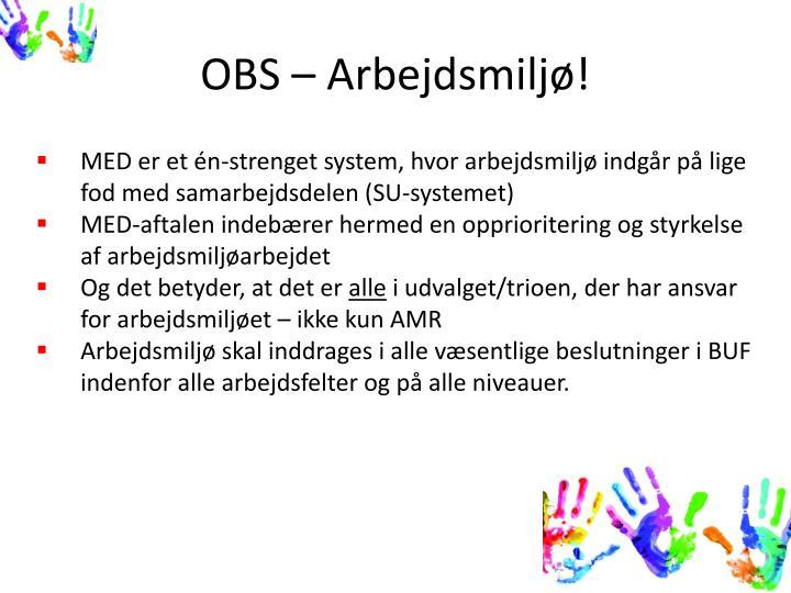 OBS – Arbejdsmiljø!