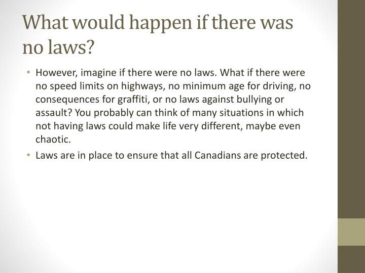 what would happen without laws