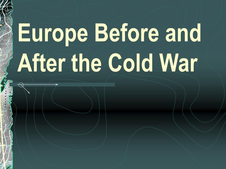europe before and after the cold war n.