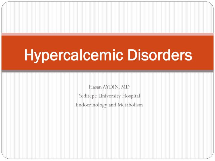 Hypercalcemic disorders
