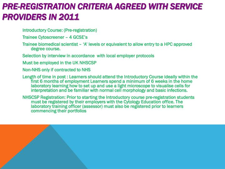 Pre-registration criteria agreed with Service Providers in 2011