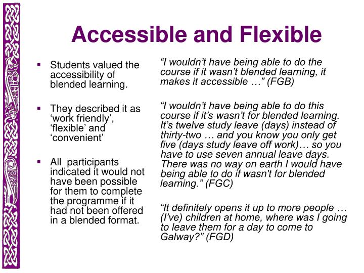 Students valued the accessibility of blended learning.