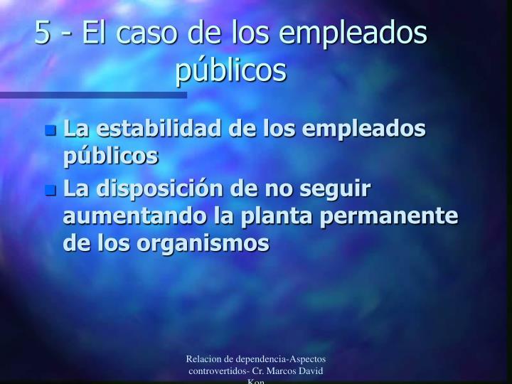 5 - El caso de los empleados públicos