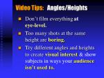 video tips angles heights