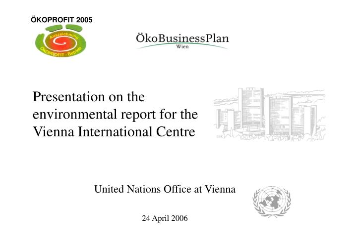 Presentation on the environmental report for the vienna international centre