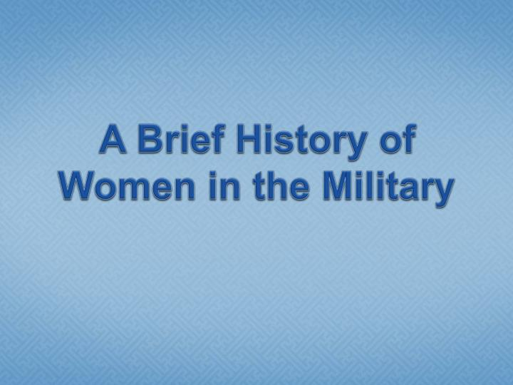 a brief history of women in the military n.