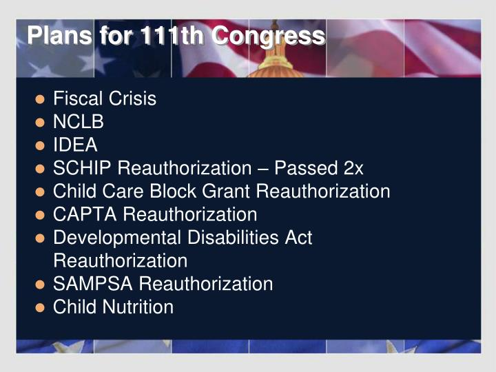Plans for 111th Congress