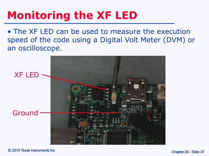 Monitoring the XF LED