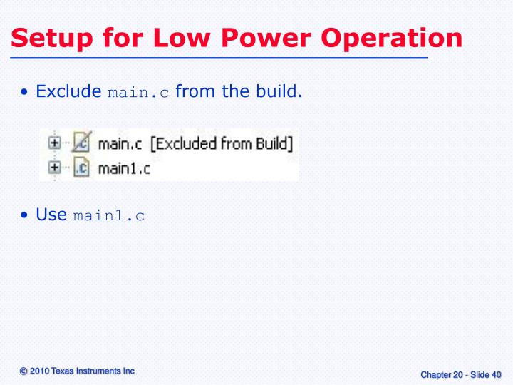 Setup for Low Power Operation