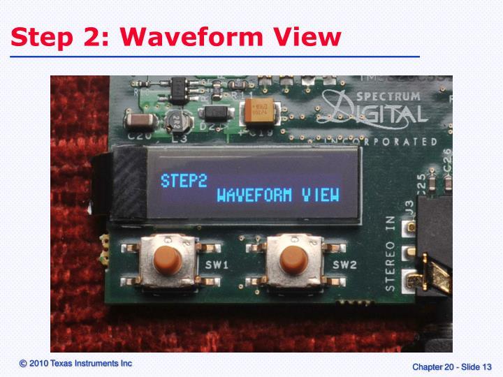 Step 2: Waveform View
