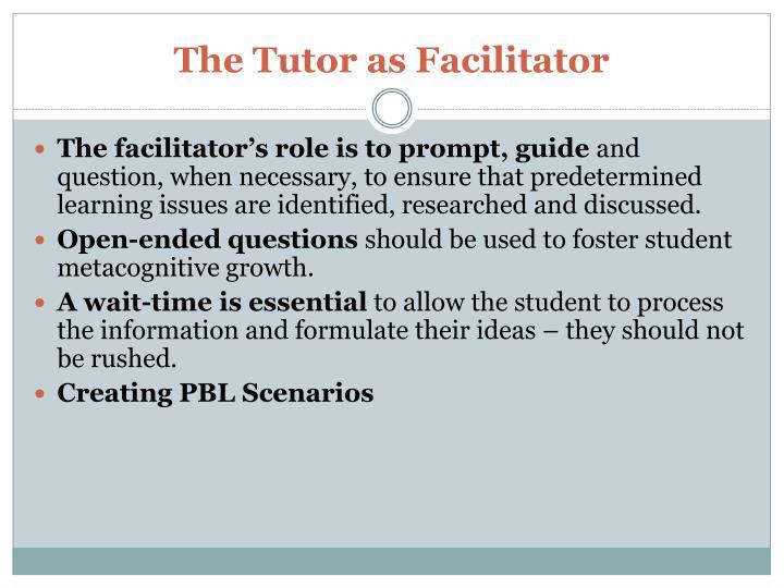 The Tutor as Facilitator