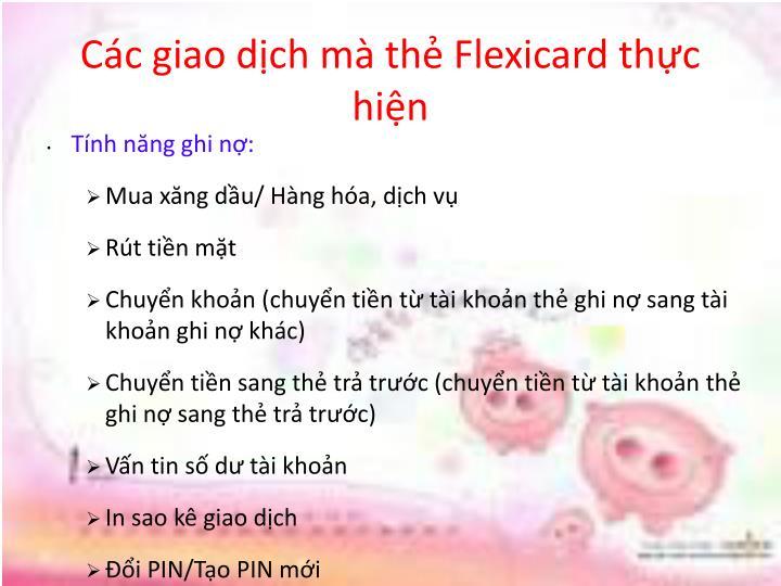 Các giao dịch mà thẻ Flexicard thực hiện