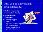what do i do if my child is having difficulty