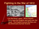 fighting in the war of 1812