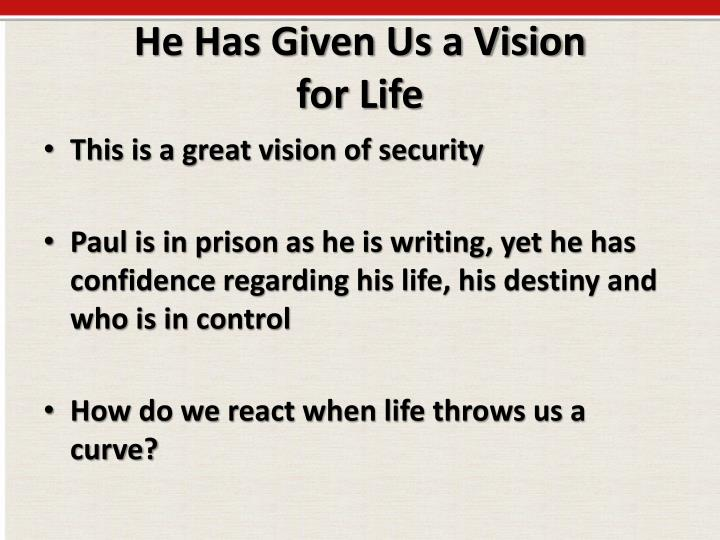 He Has Given Us a Vision