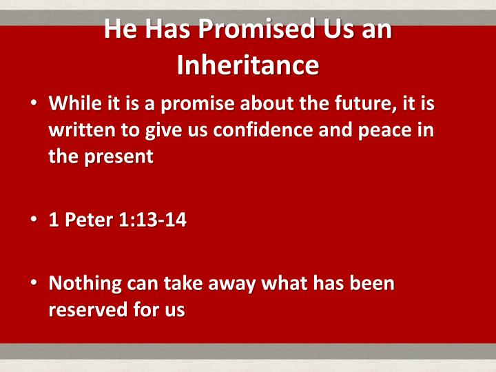 He Has Promised Us an