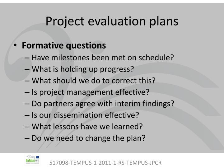 project evaluation Outsourcing your project evaluation to an independent evaluator consumes more of your financial resources however, an independent evaluator with no stake in the project is likely to produce a.