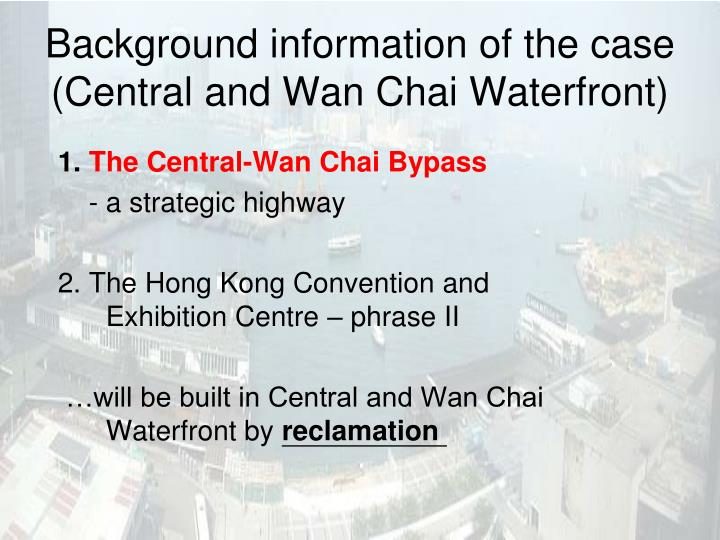 Background information of the case central and wan chai waterfront