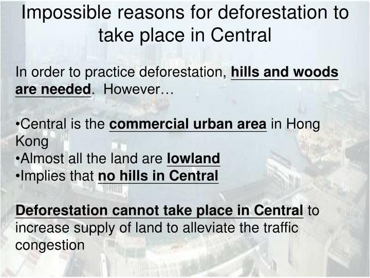 Impossible reasons for deforestation to take place in Central