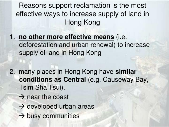 Reasons support reclamation is the most effective ways to increase supply of land in Hong Kong