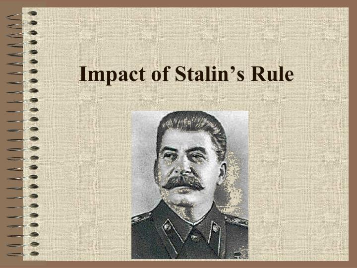 a history of the rule of stalin The political and cultural aims of stalin's regime were to identify the totalitarian rule of the communist party with stability and legitimacy they did not repudiate stalin's economic policies, but accused him of tyranny and terror, falsification of history, and self-glorification.