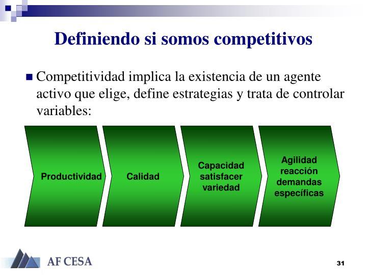 Definiendo si somos competitivos