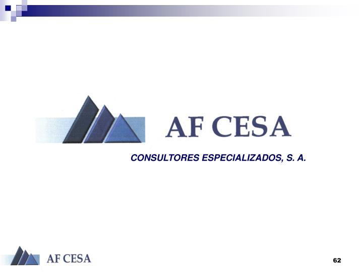 CONSULTORES ESPECIALIZADOS, S. A.