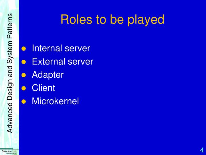 Roles to be played