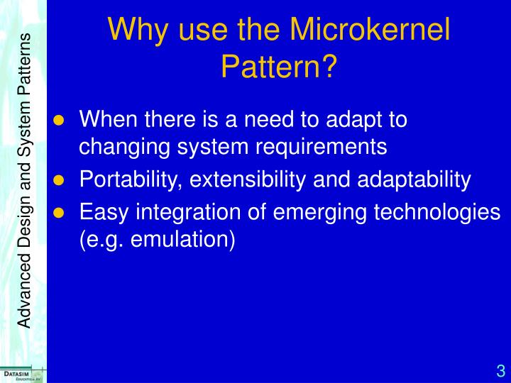 Why use the microkernel pattern