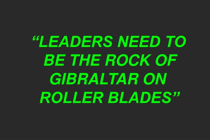 """""""LEADERS NEED TO"""